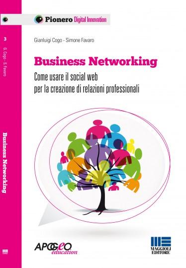 Business Networking: Come usare il social web per la creazione di relazioni professionali